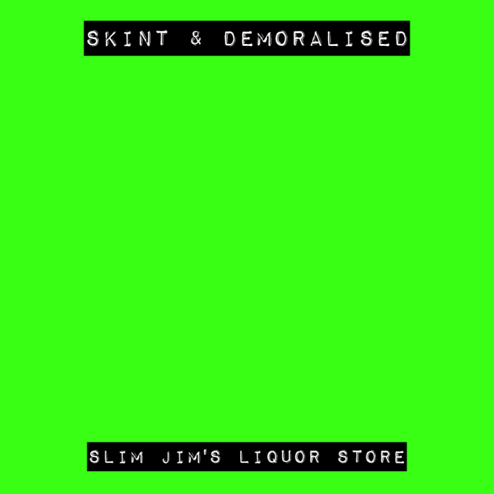 Skint & Demoralised 'Slim Jim's Liquor Store' EP